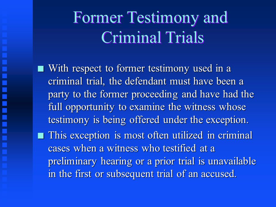 Former Testimony and Criminal Trials