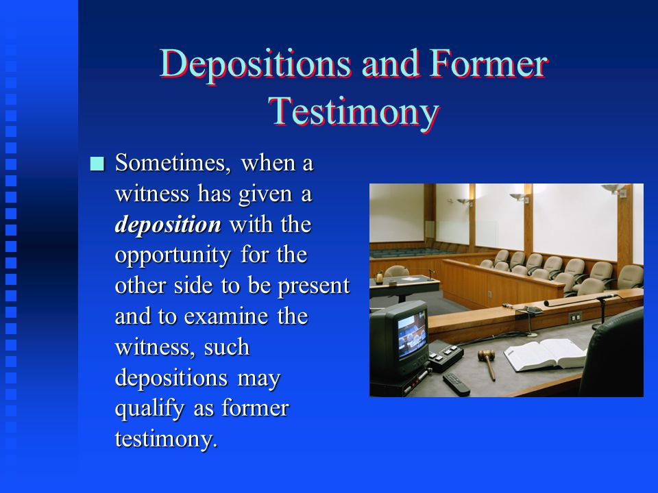 Depositions and Former Testimony