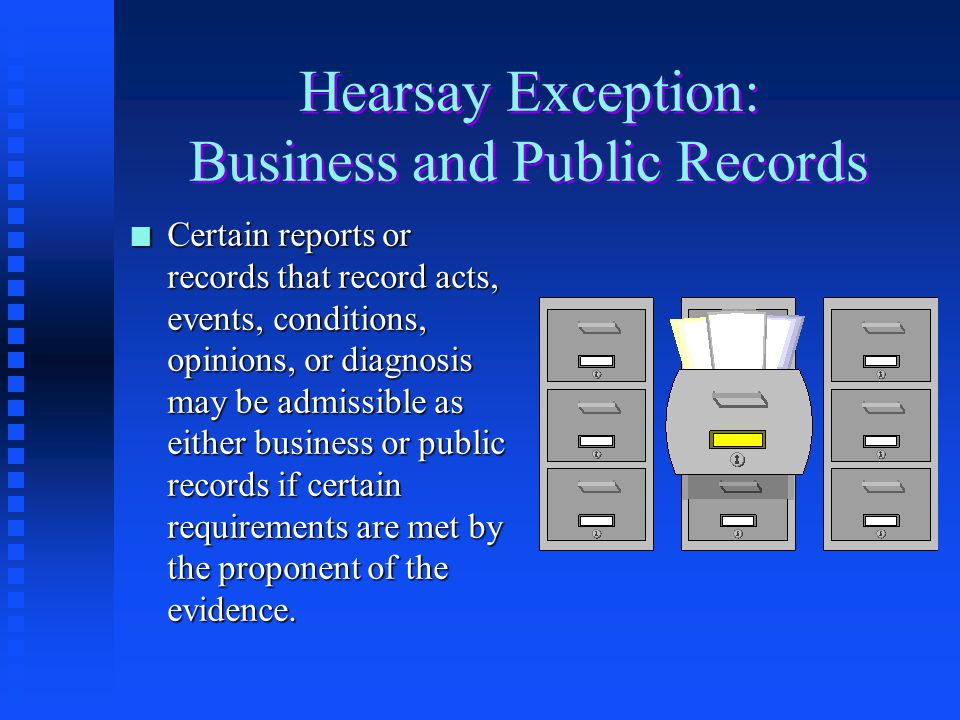 Hearsay Exception: Business and Public Records