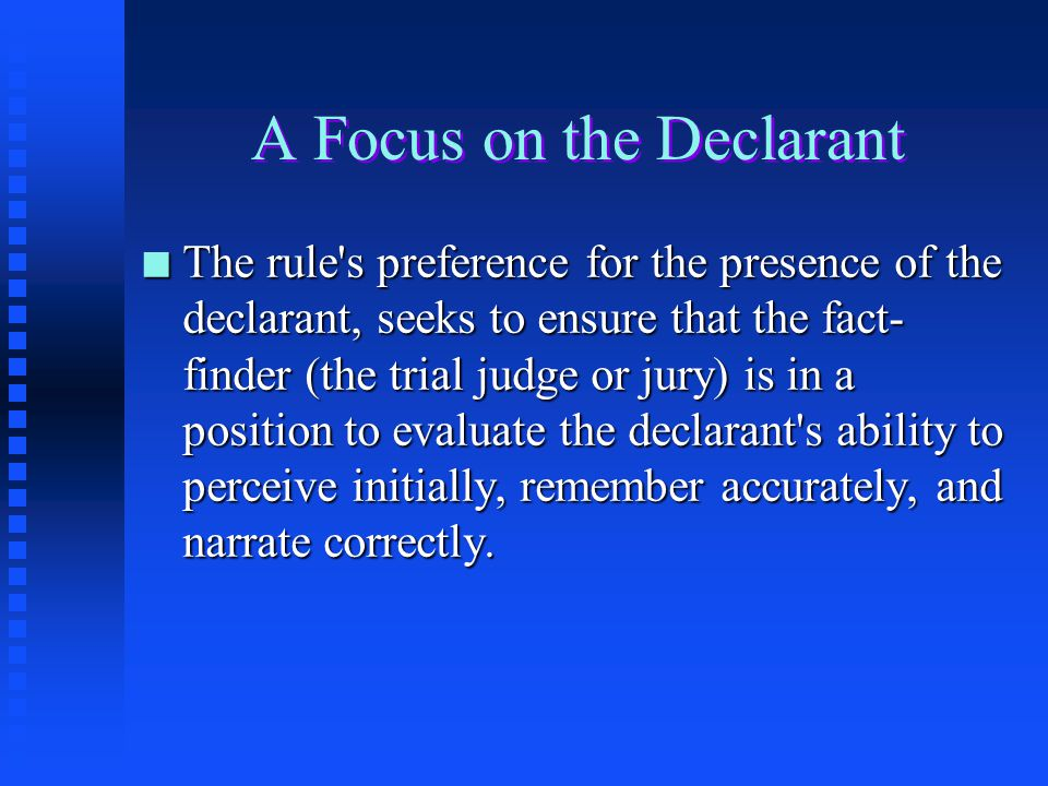 A Focus on the Declarant