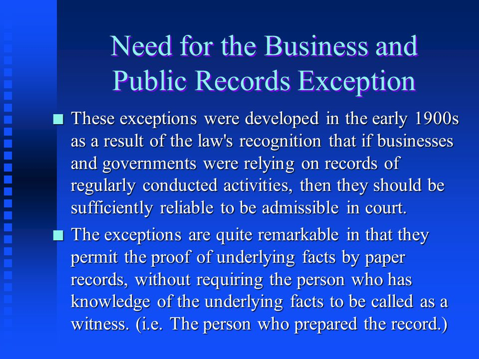 Need for the Business and Public Records Exception