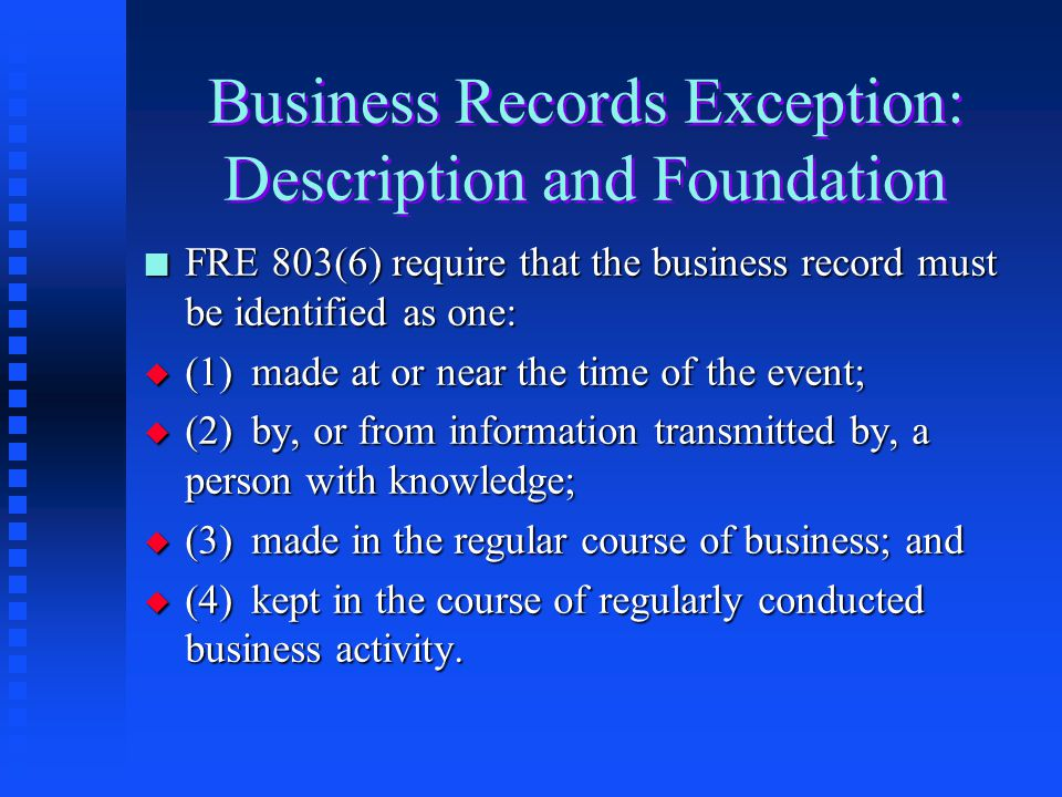 Business Records Exception: Description and Foundation