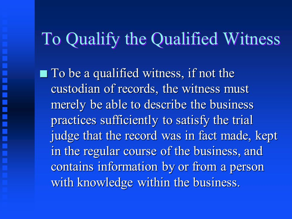 To Qualify the Qualified Witness