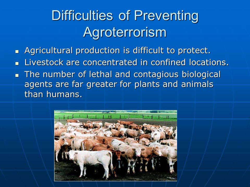 Difficulties of Preventing Agroterrorism