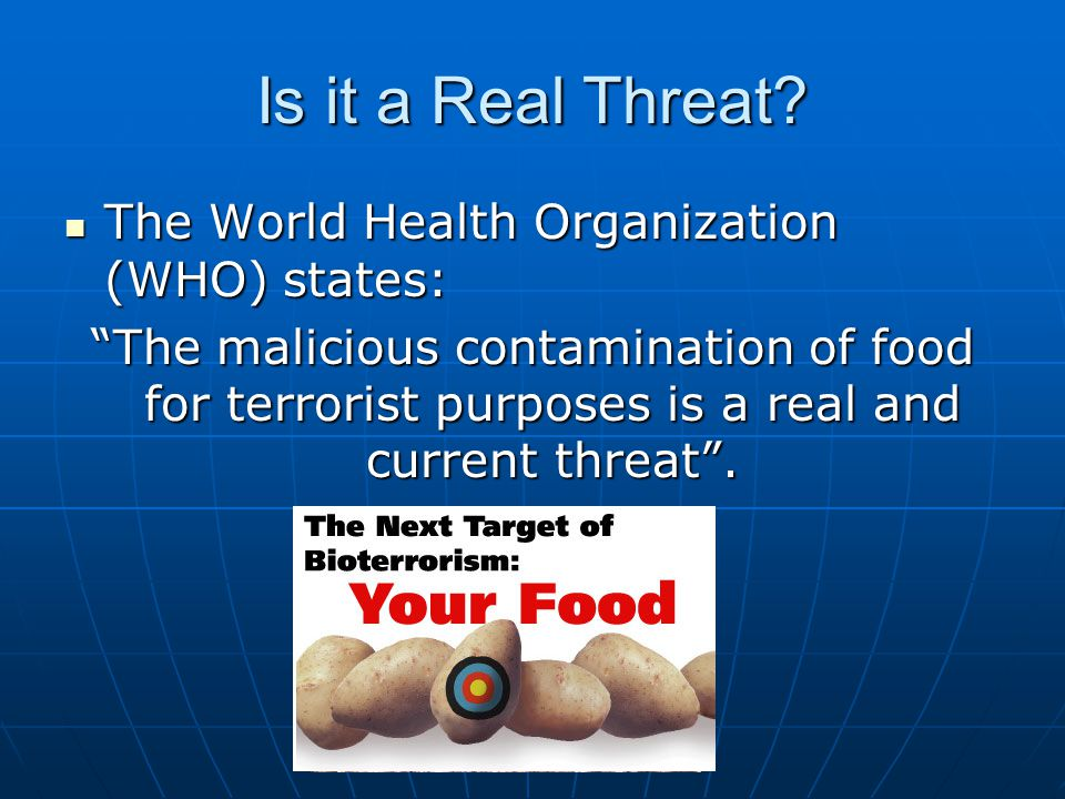 Is it a Real Threat The World Health Organization (WHO) states: