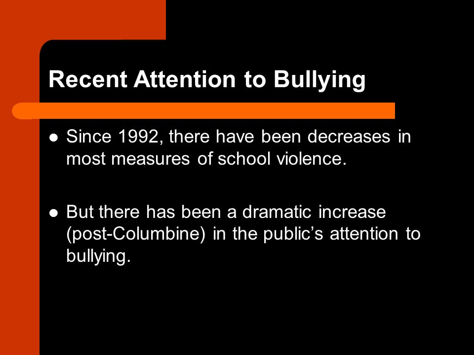 Recent Attention to Bullying