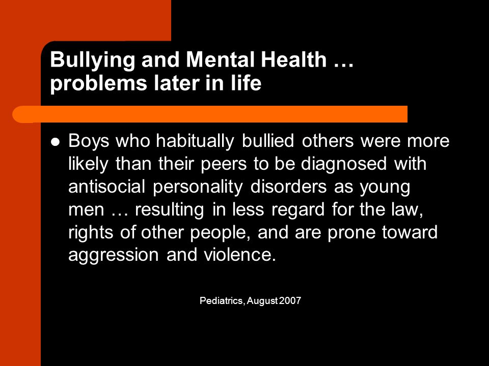 Bullying and Mental Health … problems later in life