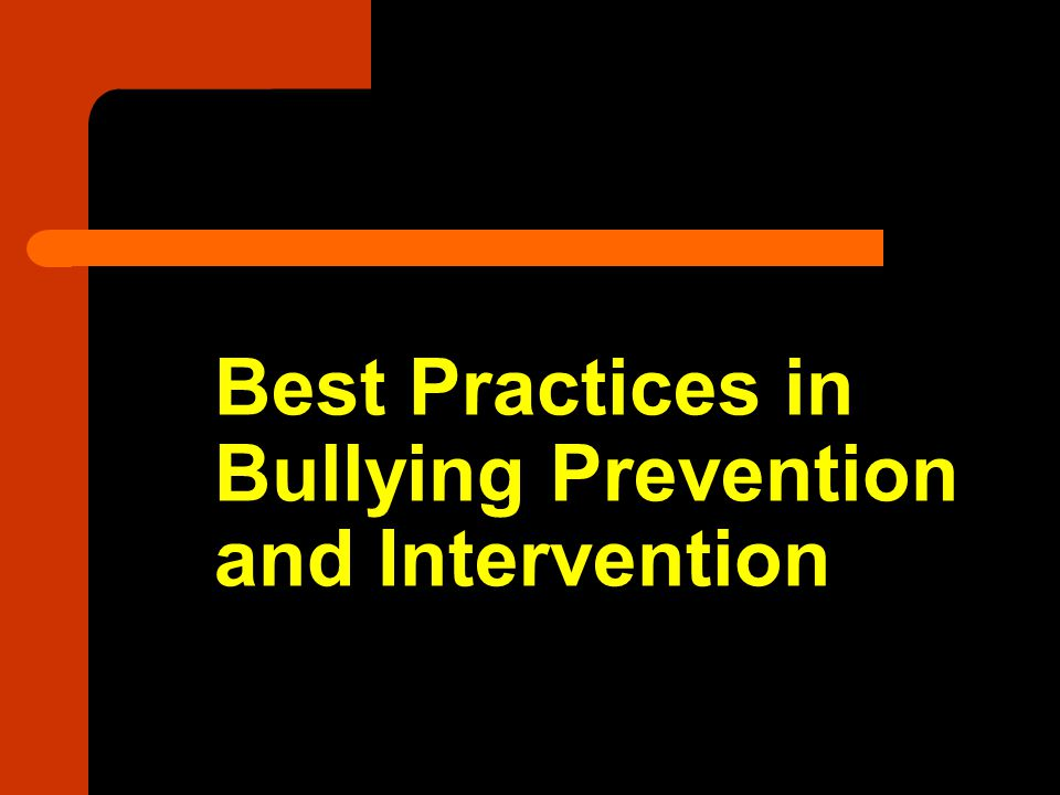 Best Practices in Bullying Prevention and Intervention