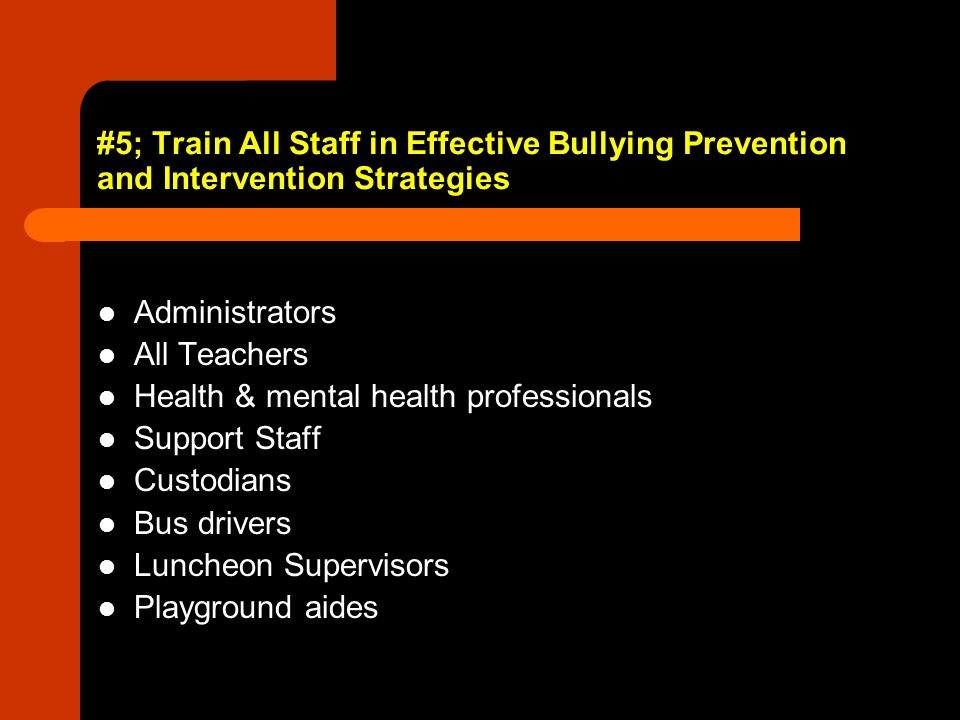 #5; Train All Staff in Effective Bullying Prevention and Intervention Strategies