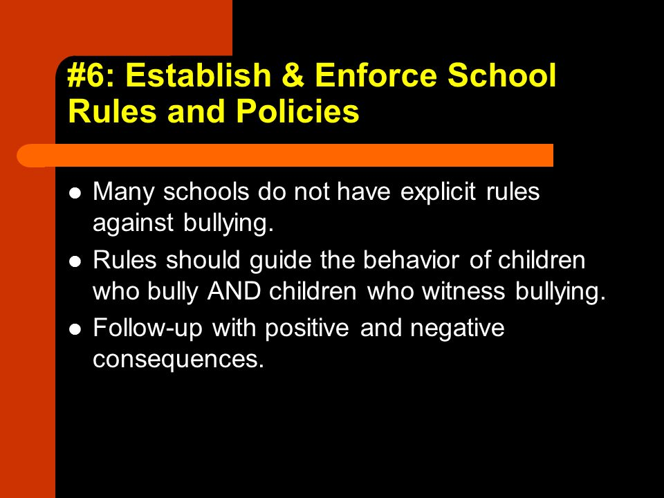 #6: Establish & Enforce School Rules and Policies