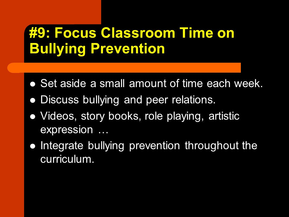 #9: Focus Classroom Time on Bullying Prevention