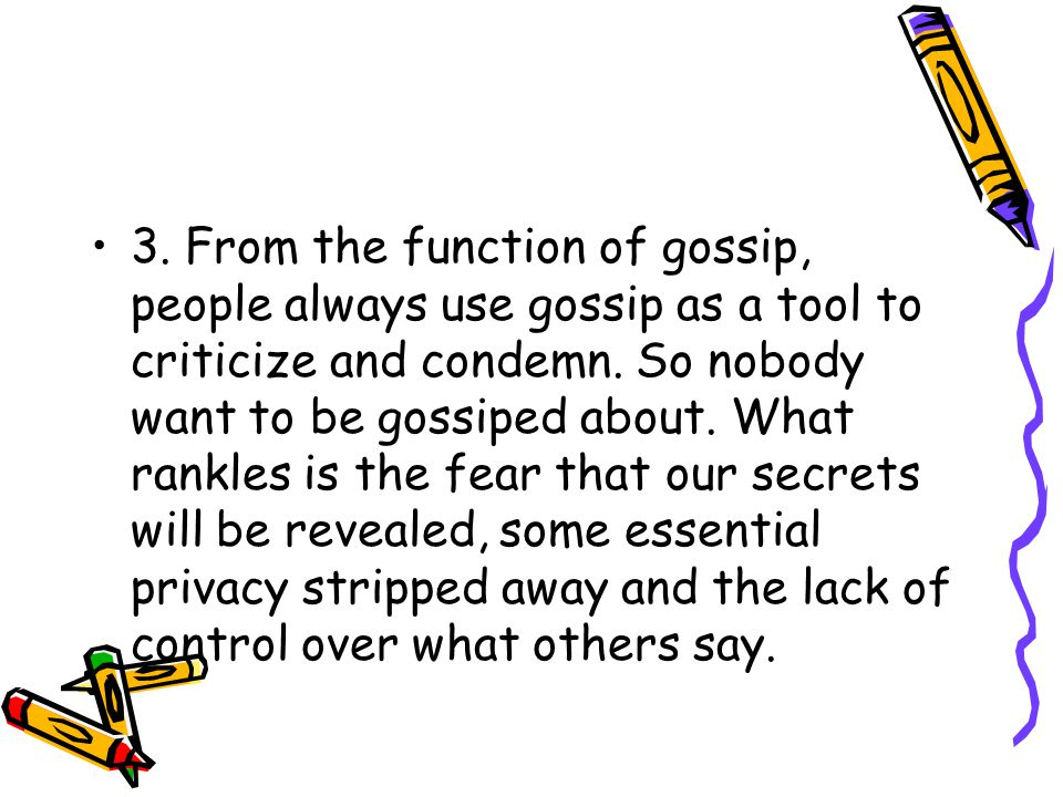 3. From the function of gossip, people always use gossip as a tool to criticize and condemn.