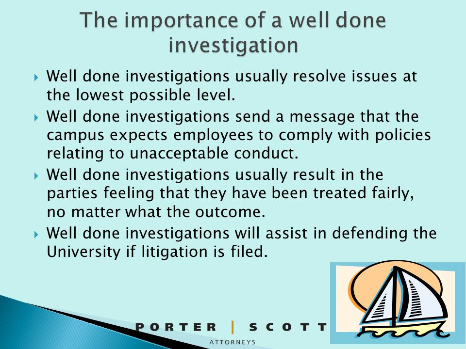 The importance of a well done investigation