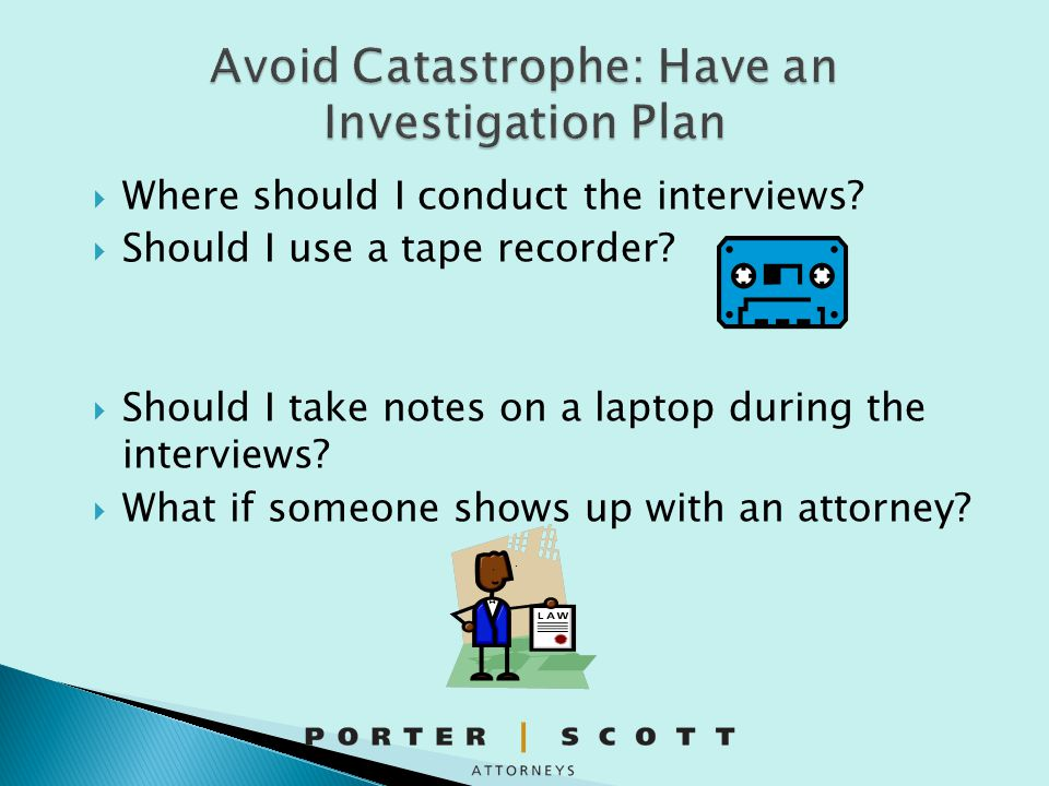 Avoid Catastrophe: Have an Investigation Plan