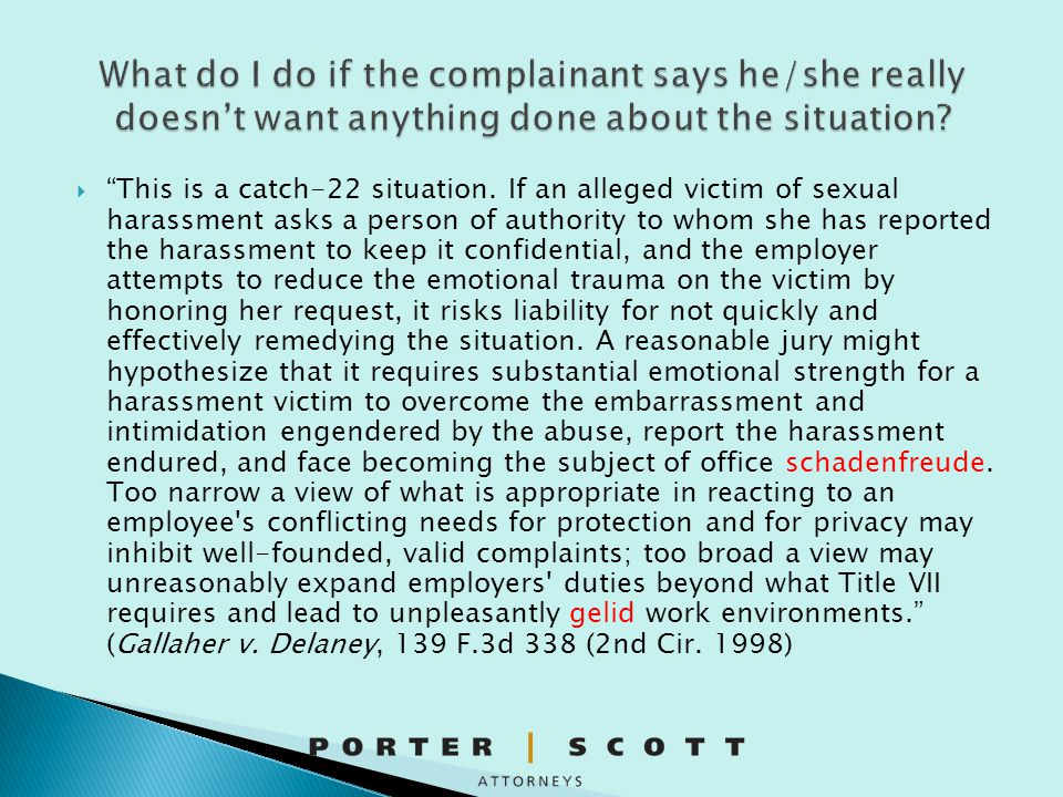 What do I do if the complainant says he/she really doesn't want anything done about the situation