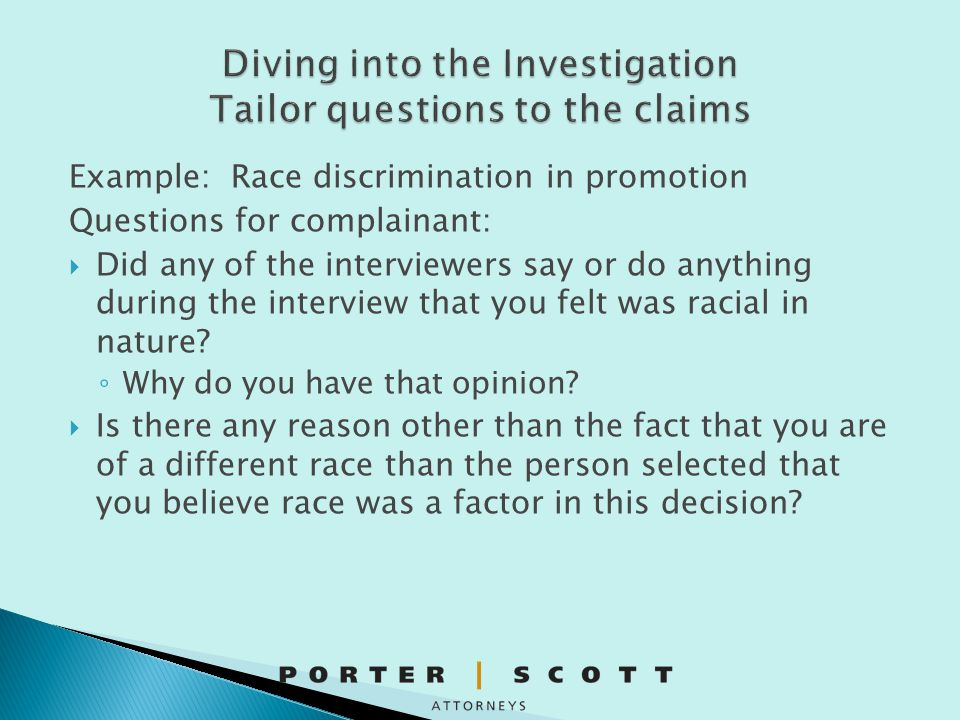Diving into the Investigation Tailor questions to the claims