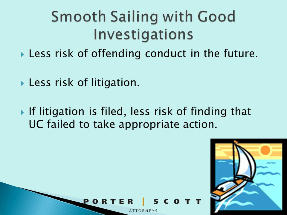 Smooth Sailing with Good Investigations