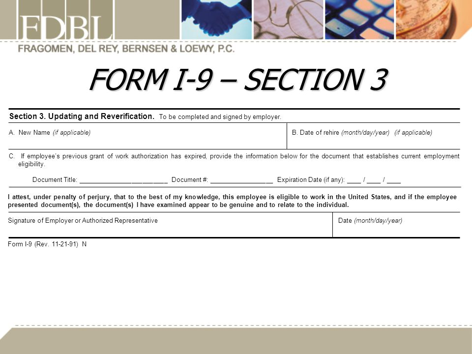 FORM I-9 – SECTION 3 Section 3. Updating and Reverification. To be completed and signed by employer.