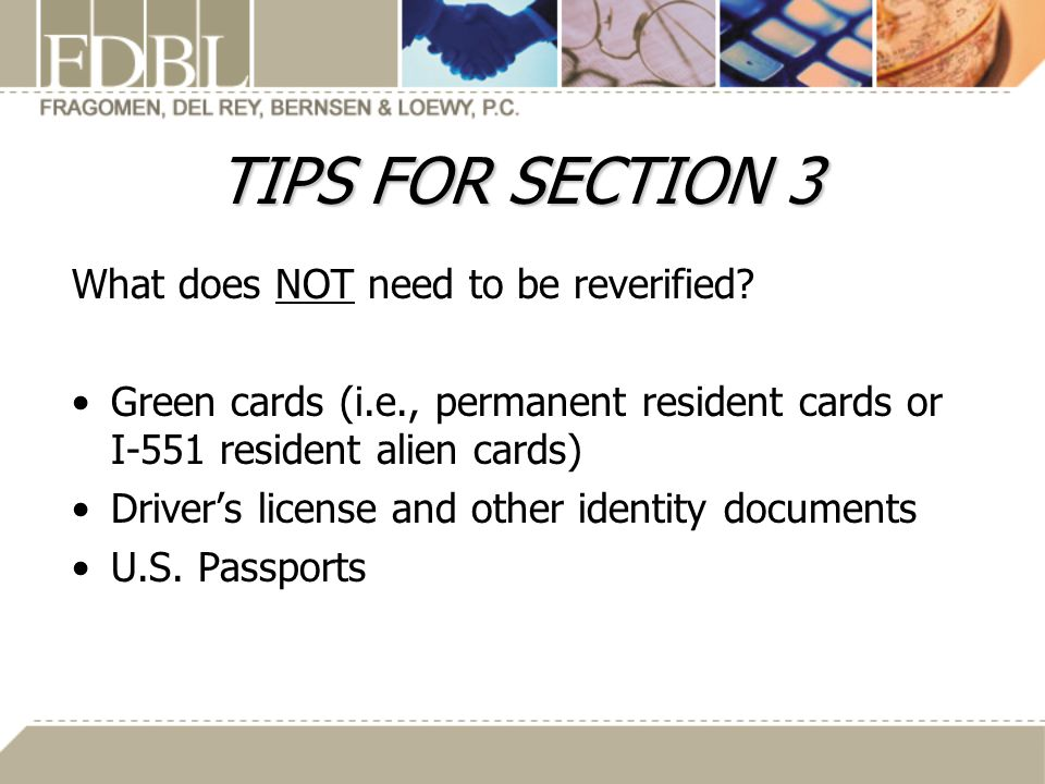 TIPS FOR SECTION 3 What does NOT need to be reverified