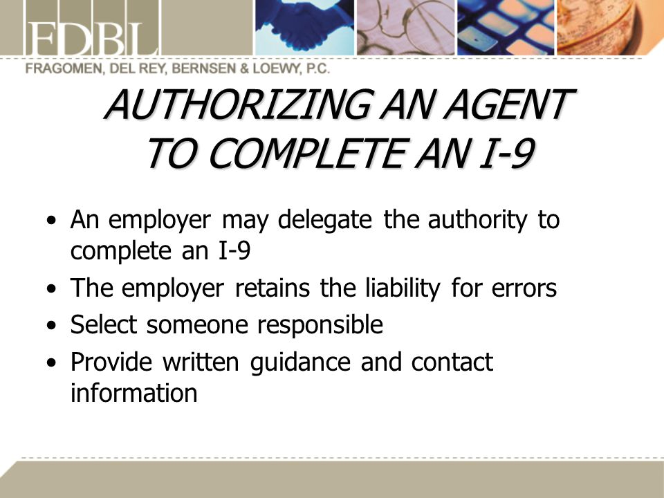 AUTHORIZING AN AGENT TO COMPLETE AN I-9