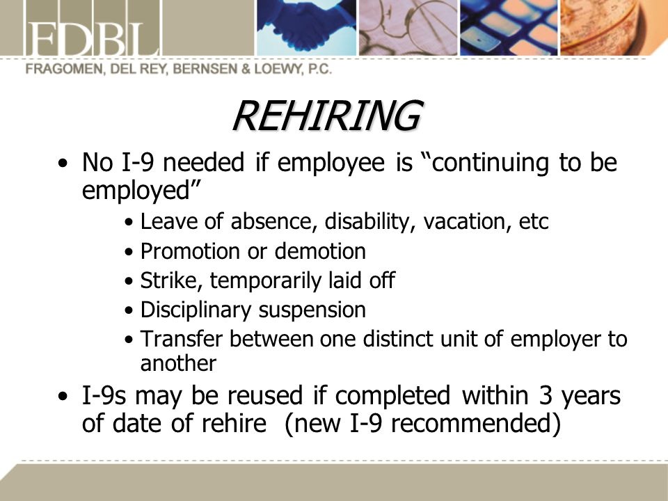 REHIRING No I-9 needed if employee is continuing to be employed