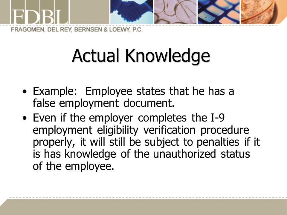 Actual Knowledge Example: Employee states that he has a false employment document.