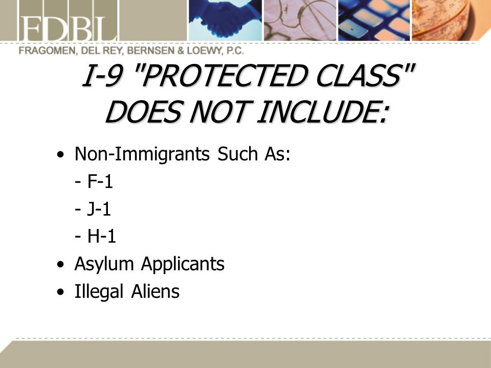 I-9 PROTECTED CLASS DOES NOT INCLUDE: