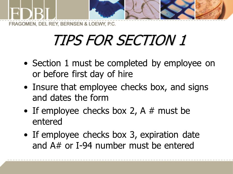 TIPS FOR SECTION 1 Section 1 must be completed by employee on or before first day of hire.
