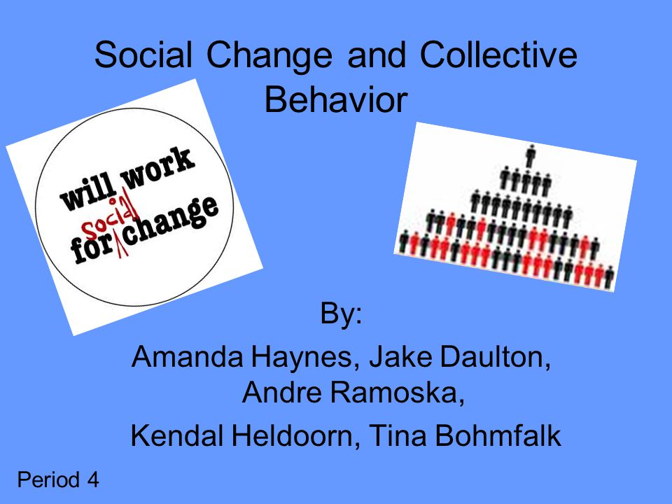 Social Change and Collective Behavior