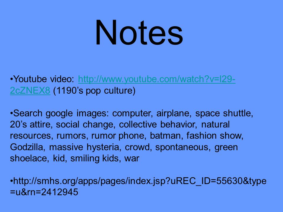 Notes Youtube video: http://www.youtube.com/watch v=l29-2cZNEX8 (1190's pop culture)
