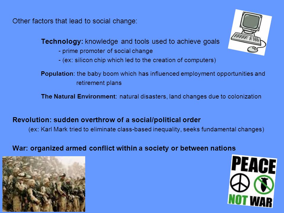 Other factors that lead to social change: