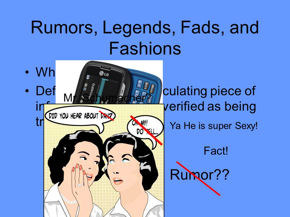 Rumors, Legends, Fads, and Fashions