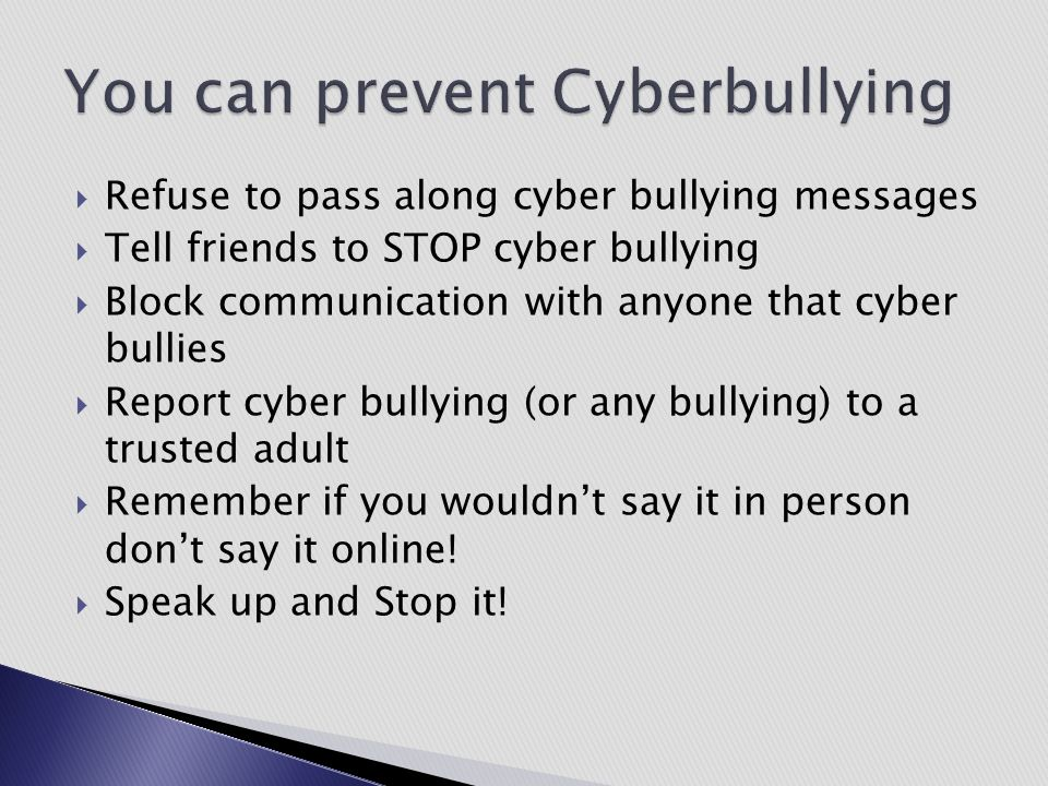 You can prevent Cyberbullying