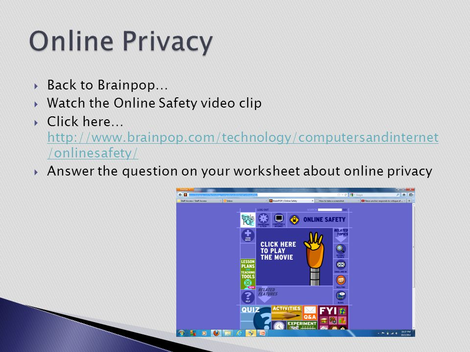 Online Privacy Back to Brainpop… Watch the Online Safety video clip