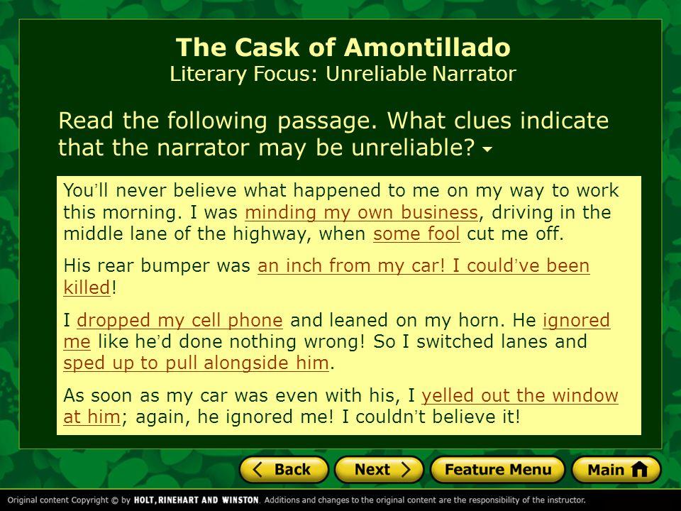The Cask of Amontillado Literary Focus: Unreliable Narrator