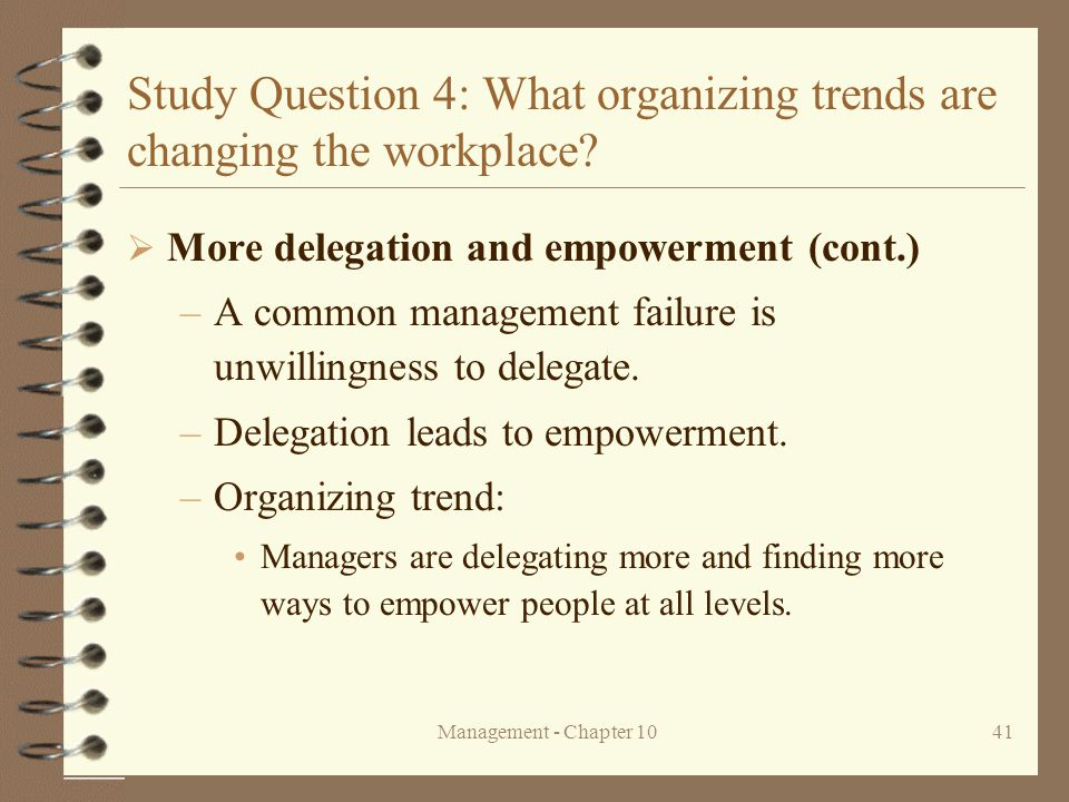 Study Question 4: What organizing trends are changing the workplace