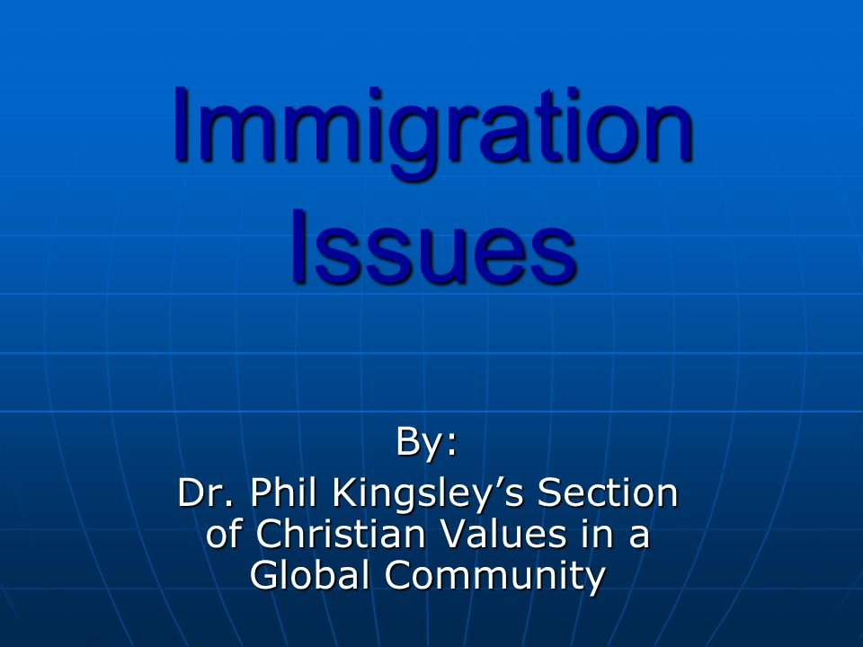 Dr. Phil Kingsley's Section of Christian Values in a Global Community