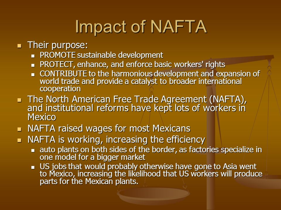 Impact of NAFTA Their purpose: