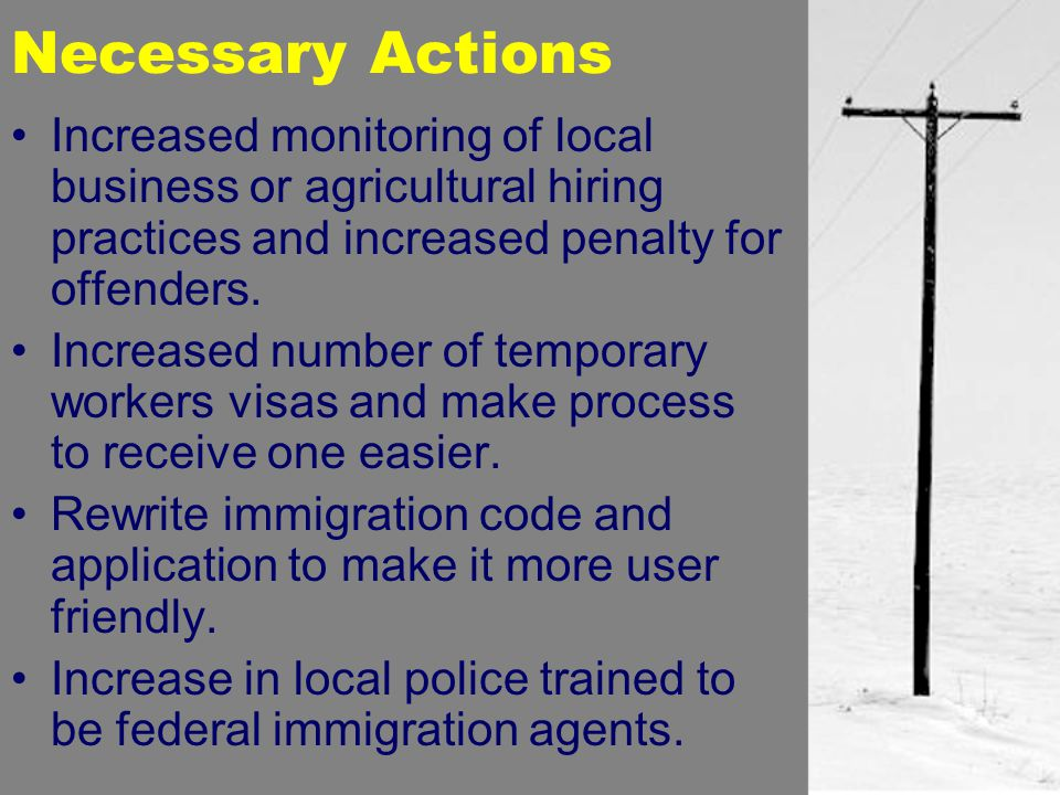Necessary Actions Increased monitoring of local business or agricultural hiring practices and increased penalty for offenders.