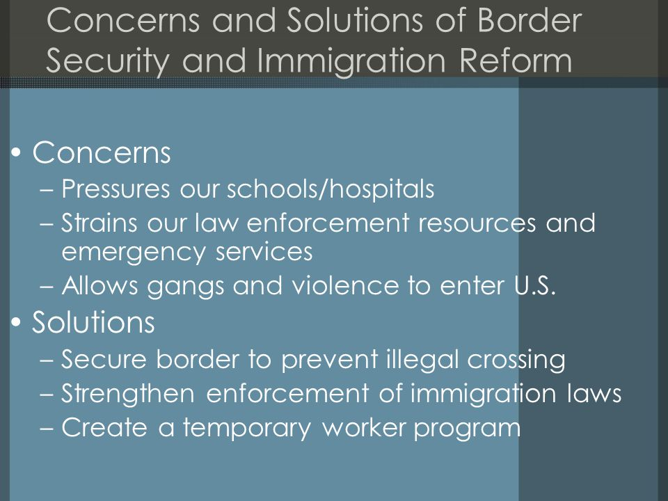Concerns and Solutions of Border Security and Immigration Reform