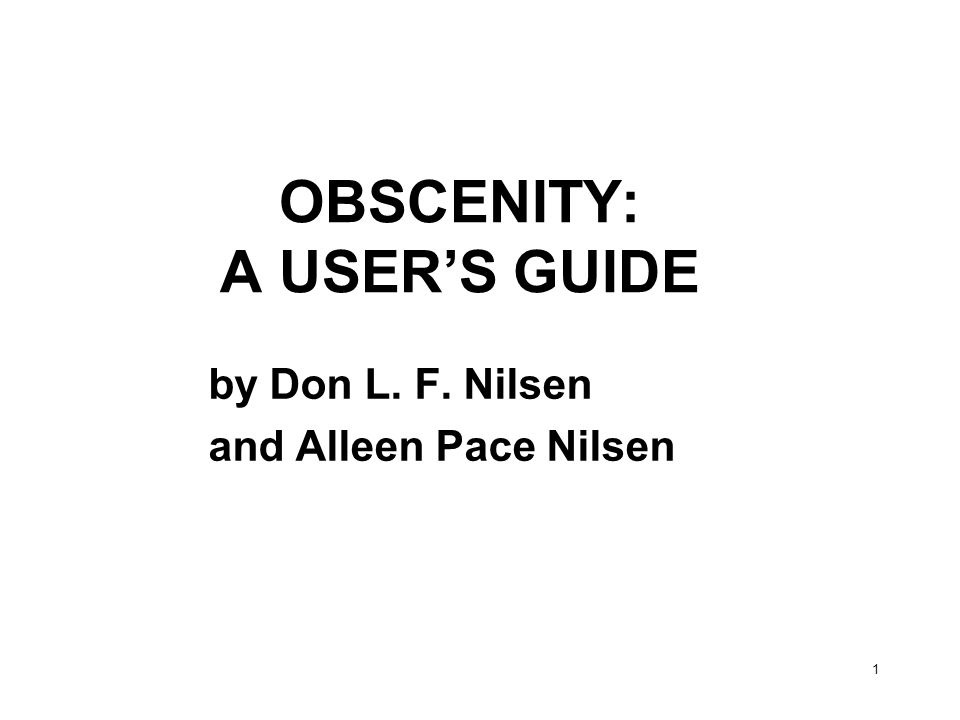 OBSCENITY: A USER'S GUIDE