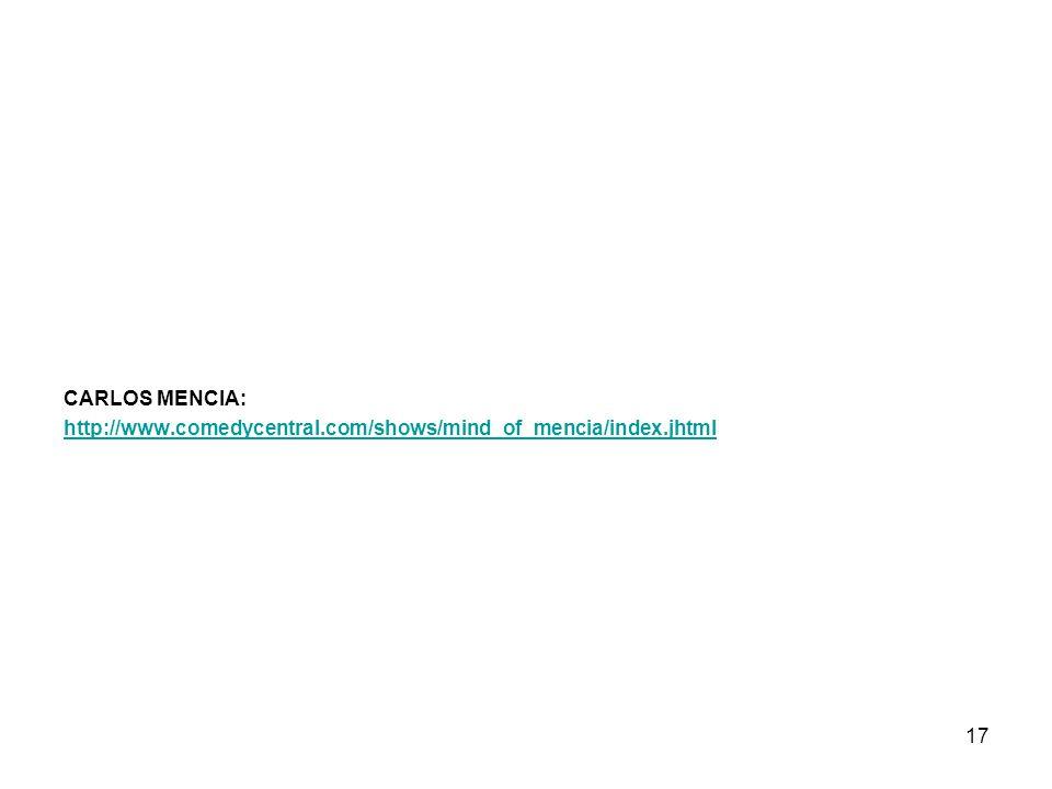 CARLOS MENCIA: http://www. comedycentral