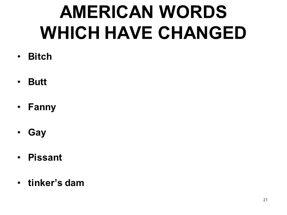 AMERICAN WORDS WHICH HAVE CHANGED