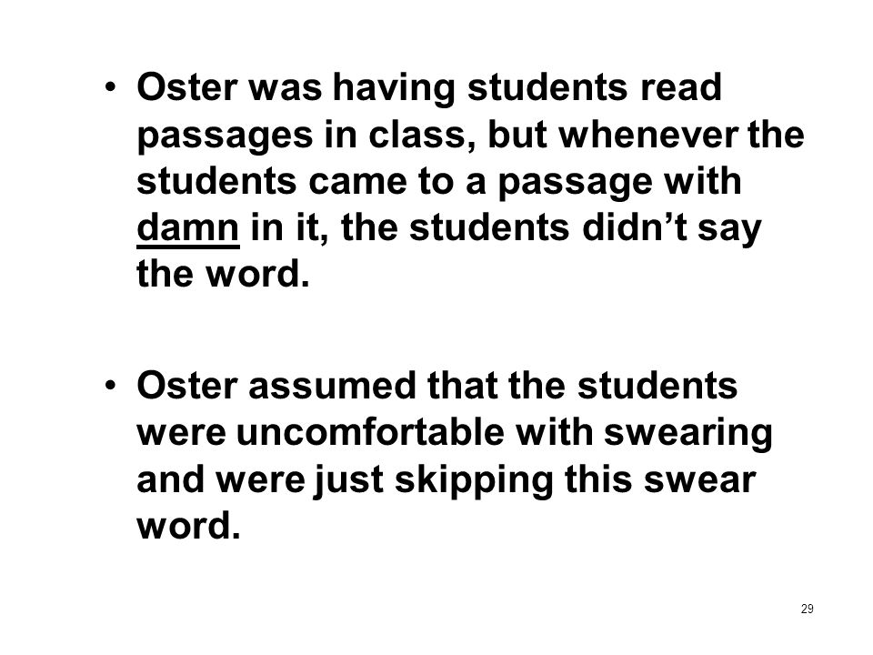 Oster was having students read passages in class, but whenever the students came to a passage with damn in it, the students didn't say the word.
