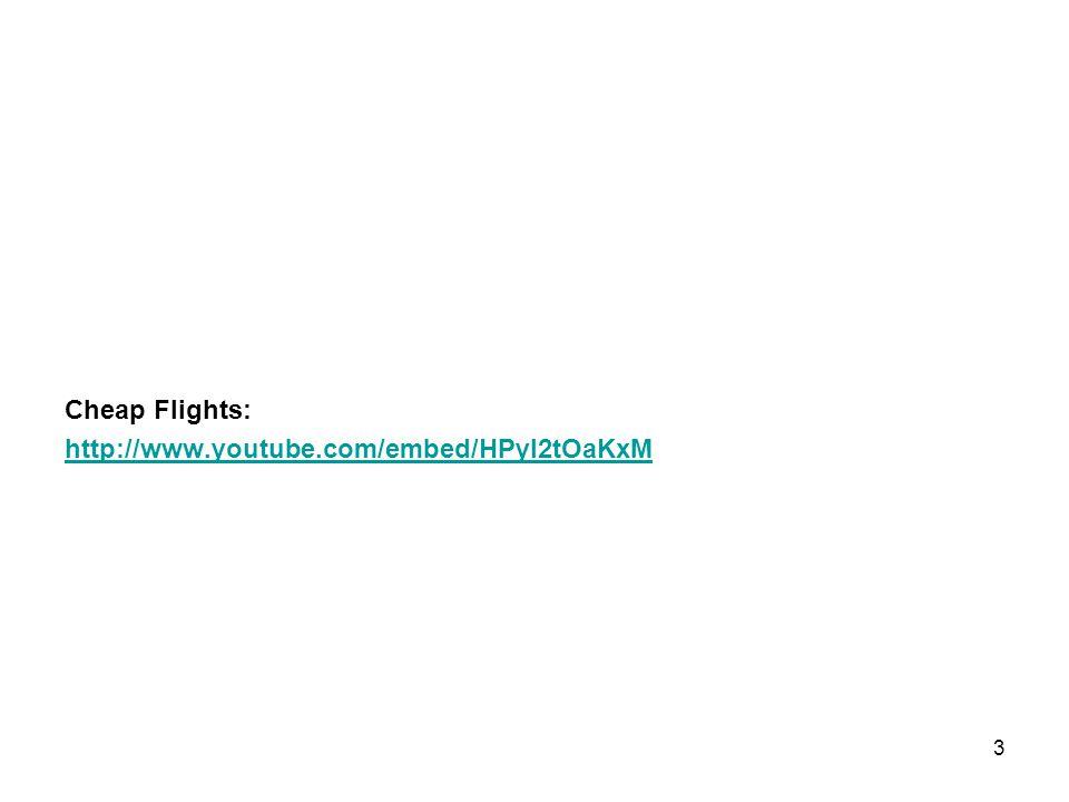 Cheap Flights: http://www.youtube.com/embed/HPyl2tOaKxM
