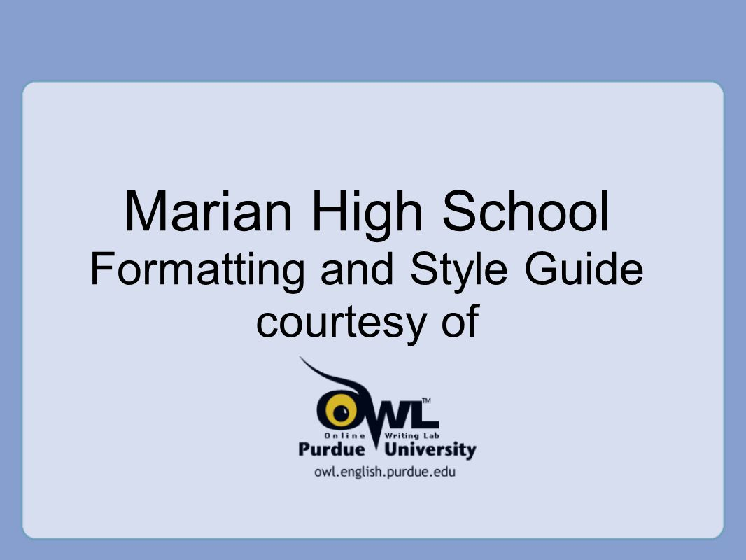 Marian High School Formatting and Style Guide courtesy of