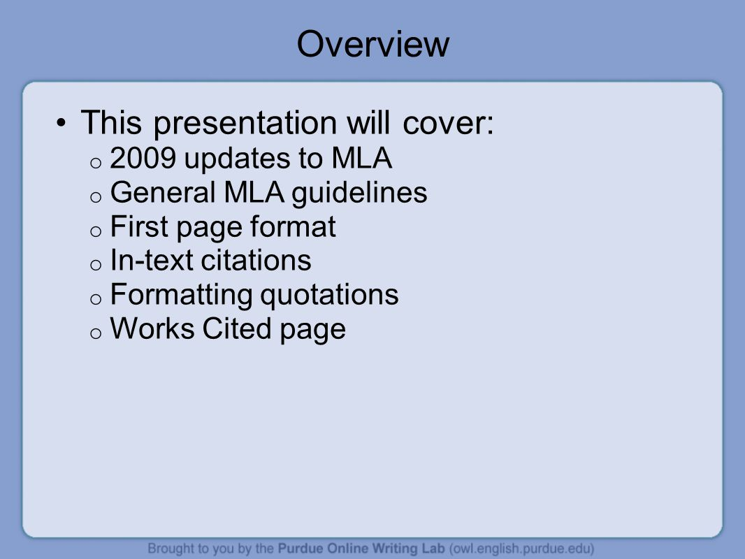 Overview This presentation will cover: 2009 updates to MLA