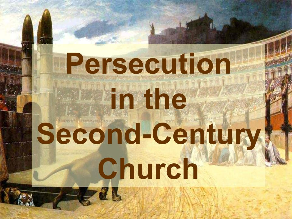 Persecution in the Second-Century Church
