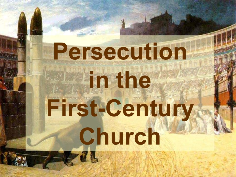 Persecution in the First-Century Church