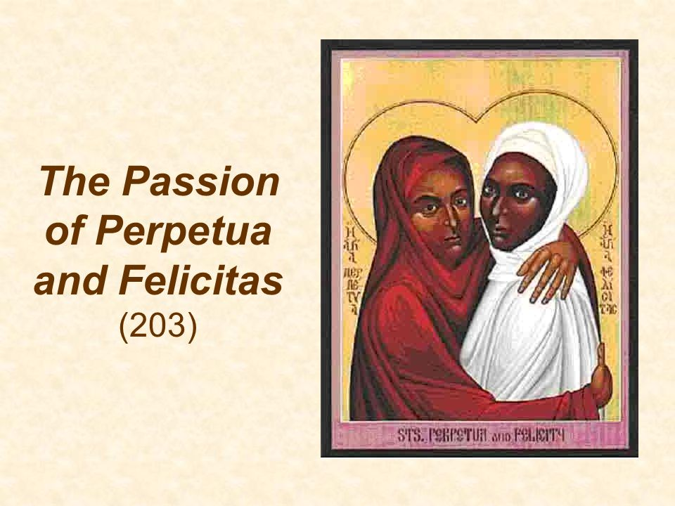 The Passion of Perpetua and Felicitas (203)